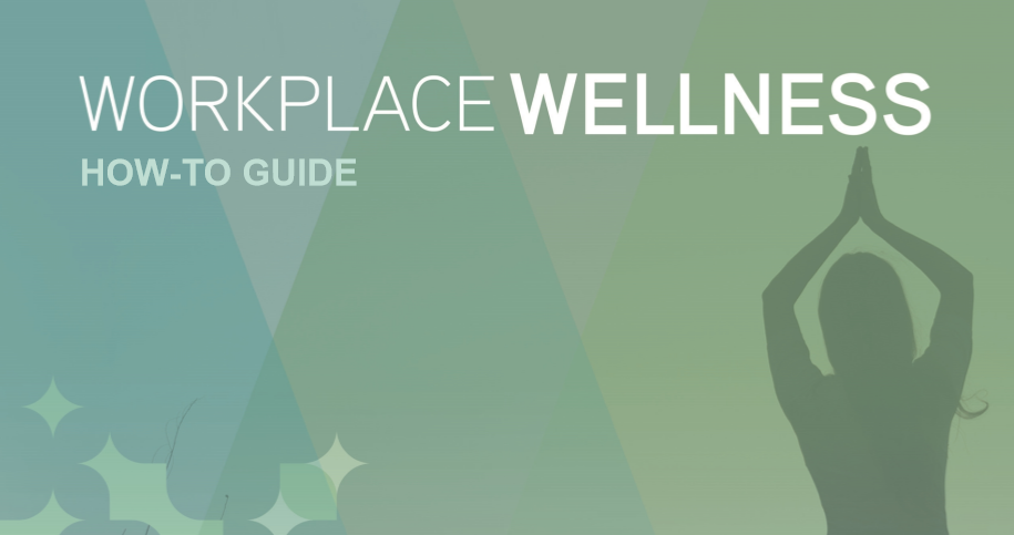 [eBook] The Complete Guide to Building Workplace Wellness